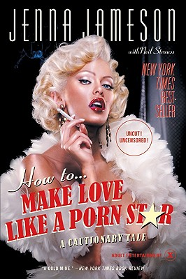 How to Make Love Like a Porn Star: A Cautionary Tale Cover Image