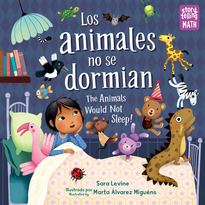 The Animals Would Not Sleep!/Los Animales No Se Dormian: Bilingual Cover Image