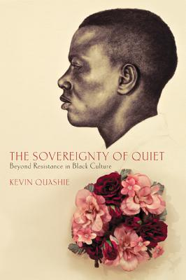 The Sovereignty of Quiet: Beyond Resistance in Black Culture Cover Image