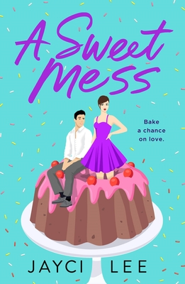 A Sweet Mess: A Novel Cover Image