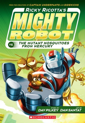 Ricky Ricotta's Mighty Robot vs. the Mutant Mosquitoes from Mercury (Ricky Ricotta's Mighty Robot #2) Cover Image