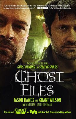 Ghost Files: The Collected Cases from Ghost Hunting and Seeking Spirits Cover Image