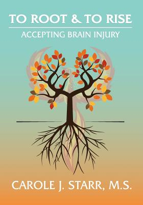 To Root & To Rise: Accepting Brain Injury Cover Image