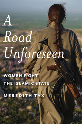A Road Unforeseen: Women Fight the Islamic State Cover Image