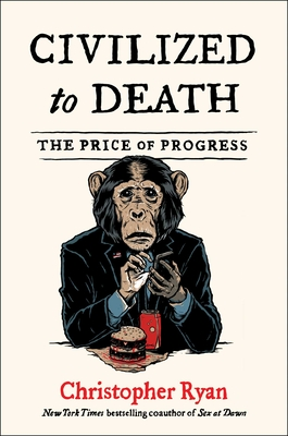 Civilized to Death: The Price of Progress Cover Image