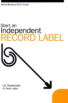 Start an Independent Record Label (Music Business Made Simple) Cover Image