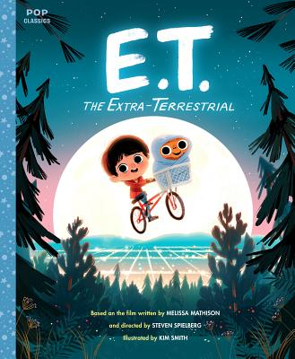 E.T. the Extra-Terrestrial: The Classic Illustrated Storybook (Pop Classics #3) Cover Image