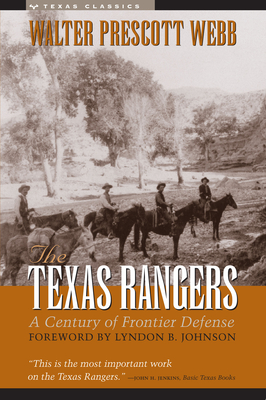 The Texas Rangers: A Century of Frontier Defense (Texas Classics) Cover Image