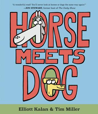 Horse Meets Dog by Elliott Kalan & Tim Miller