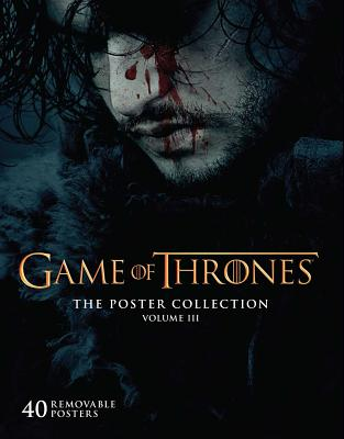 Game of Thrones: The Poster Collection, Volume III (Insights Poster Collections #3) Cover Image