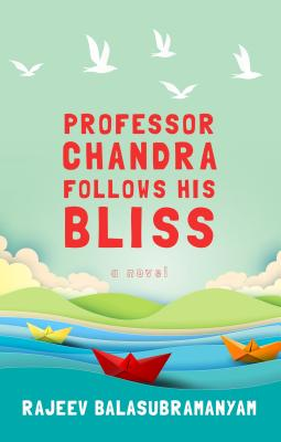 Professor Chandra Follows His Bliss Cover Image