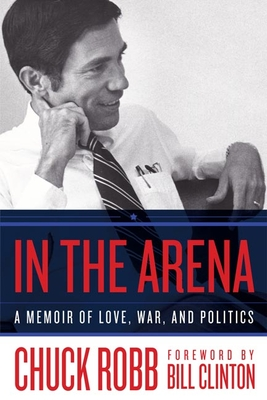 In the Arena: A Memoir of Love, War, and Politics Cover Image
