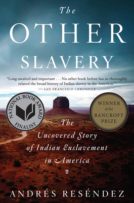 The Other Slavery: The Uncovered Story of Indian Enslavement in America Cover Image