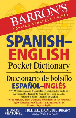 Spanish-English Pocket Dictionary: 70,000 words, phrases & examples (Barron's Pocket Bilingual Dictionaries) Cover Image