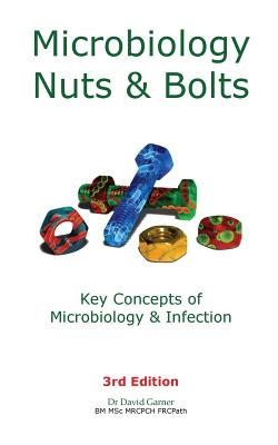 Microbiology Nuts & Bolts: Key Concepts of Microbiology & Infection Cover Image