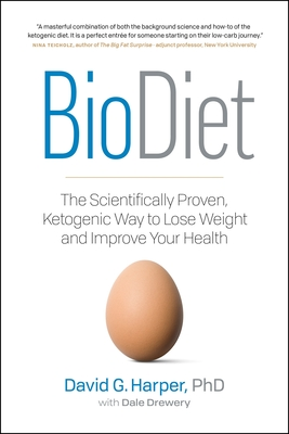 Biodiet: The Scientifically Proven, Ketogenic Way to Lose Weight and Improve Health Cover Image
