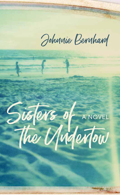 Sisters of the Undertow: A Novel Cover Image
