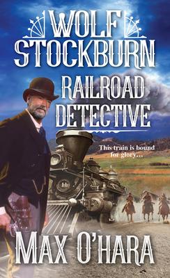 Wolf Stockburn, Railroad Detective Cover Image