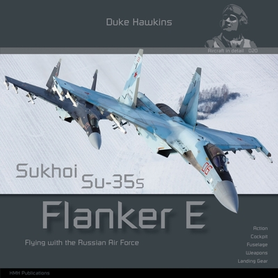 Sukhoi Su-35s Flanker E: Aircraft in Detail Cover Image
