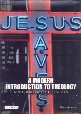 A Modern Introduction to Theology: New Questions for Old Beliefs (Introductions to Religion) Cover Image