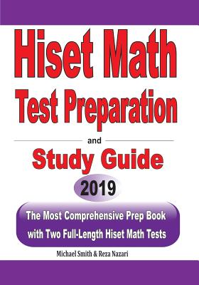 HiSET Math Test Preparation and study guide: The Most Comprehensive Prep Book with Two Full-Length HiSET Math Tests Cover Image