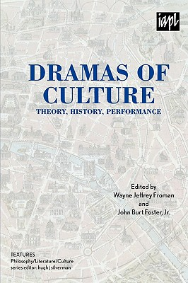 Dramas of Culture: Theory, History, Performance (Textures: Philosophy) Cover Image