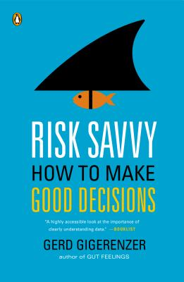 Risk Savvy: How to Make Good Decisions Cover Image