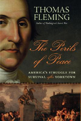 The Perils of Peace: America's Struggle for Survival After Yorktown Cover Image