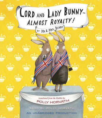Lord and Lady Bunny - Almost Royalty! Cover