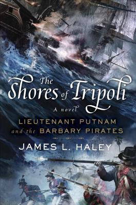 The Shores of Tripoli: Lieutenant Putnam and the Barbary Pirates (A Bliven Putnam Naval Adventure #1) Cover Image