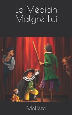 Le Médicin Malgré Lui Cover Image