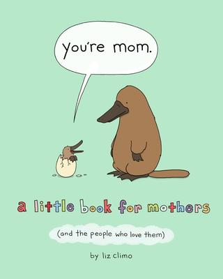 You're Mom: A Little Book for Mothers (And the People Who Love Them) Cover Image