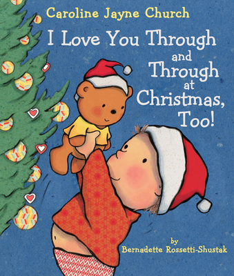 I Love You Through and Through at Christmas, Too! (Caroline Jayne Church) Cover Image