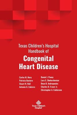 Texas Children's Hospital Handbook of Congenital Heart Disease Cover Image