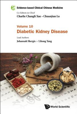 Evidence-Based Clinical Chinese Medicine - Volume 10: Diabetic Kidney Disease Cover Image