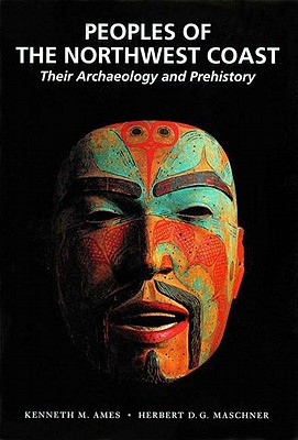 Peoples of the Northwest Coast: Their Archaeology and Prehistory Cover Image
