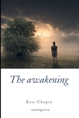 The Awakening: A novel by Kate Chopin Cover Image