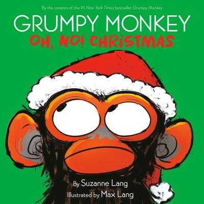 Grumpy Monkey Oh, No! Christmas Cover Image
