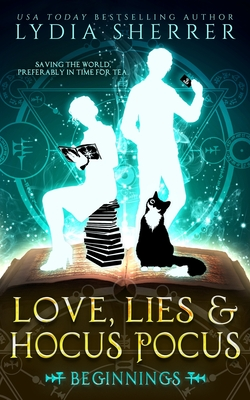 Love, Lies, and Hocus Pocus Beginnings (Lily Singer Adventures #1) Cover Image