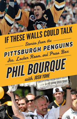 If These Walls Could Talk: Pittsburgh Penguins: Stories from the Pittsburgh Penguins Ice, Locker Room, and Press Box Cover Image