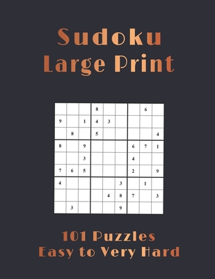 Sudoku Large Print 101 Puzzles Easy to Very Hard: One Puzzle Per Page with Solutions - Easy, Medium, Hard and Very Hard, sudoku puzzle books 1 per pag Cover Image