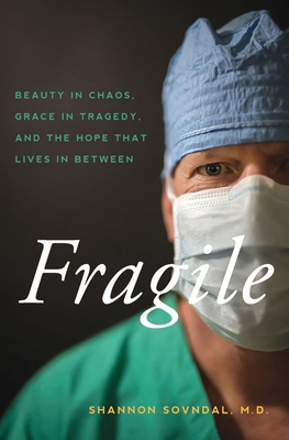 Fragile: Beauty in Chaos, Grace in Tragedy, and the Hope That Lives in Between Cover Image