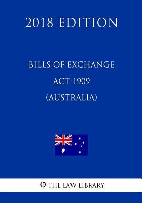 Bills of Exchange Act 1909 (Australia) (2018 Edition) Cover Image