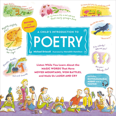 A Child's Introduction to Poetry (Revised and Updated): Listen While You Learn About the Magic Words That Have Moved Mountains, Won Battles, and Made Us Laugh and Cry (A Child's Introduction Series) Cover Image