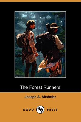 The Forest Runners: A Story of the Great War Trail in Early Kentucky (Dodo Press) Cover Image