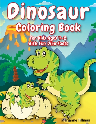 Dinosaur Coloring Book For Kids Ages 4-8 With Fun Dino Facts: Activity Book for Boys and Girls with Realistic Dinosaur Designs Cover Image
