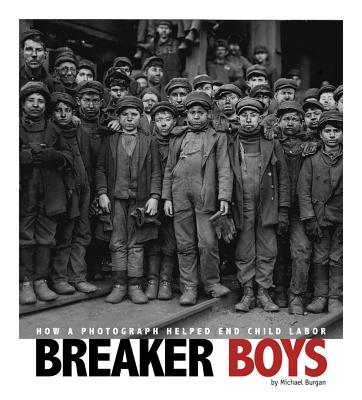 Breaker Boys: How a Photograph Helped End Child Labor (Captured History) Cover Image