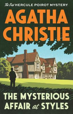 The Mysterious Affair at Styles: The First Hercule Poirot Mystery Cover Image