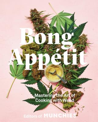 Bong Appétit: Mastering the Art of Cooking with Weed Cover Image