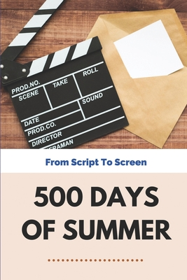 500 Days Of Summer: From Script To Screen: 500 Days Of Summer Script Cover Image